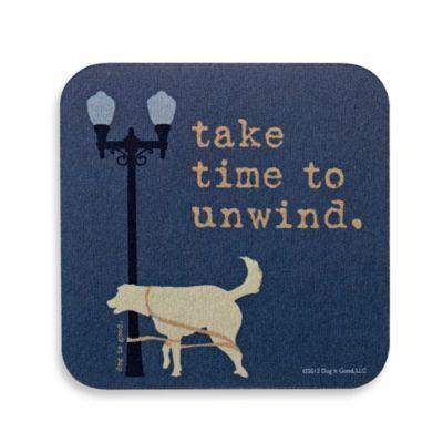 """Take Time to Unwind"" Coaster"