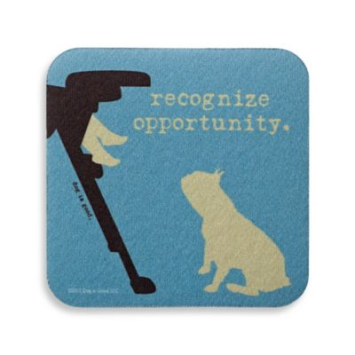 "Dog is Good ""Recognize Opportunity"" Coaster"