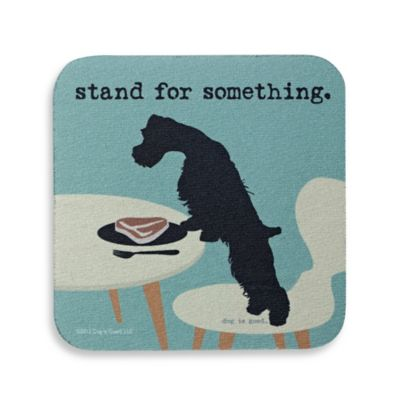 "Dog is Good ""Stand For Something"" Coaster"