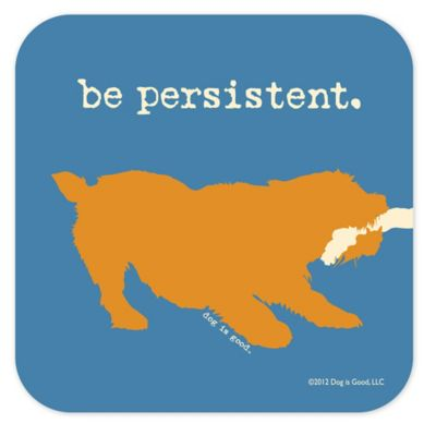 """Be Persistent"" Coaster"