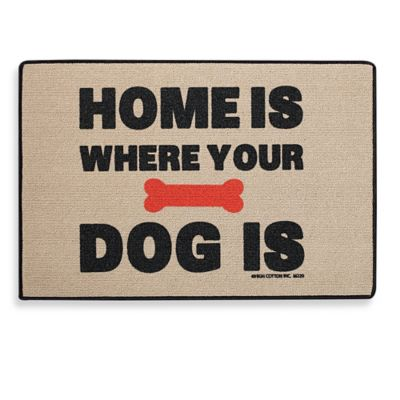 """Home Is Where Your Dog Is"" Door Mat"