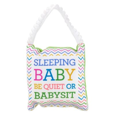 "About Face Designs ""Sleeping Baby: Be Quiet Or Babysit"" Baby Pillow"