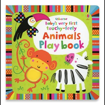 """Baby's Very First Touchy-Feely Animals"" Playbook by Stella Baggot"