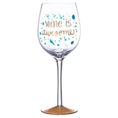 Wine is Awesome Wine Glass