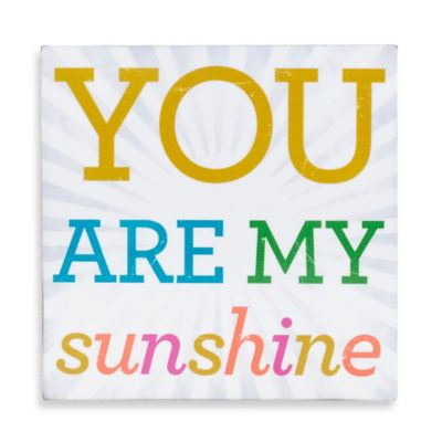 About Face Designs You Are My Sunshine Plaque