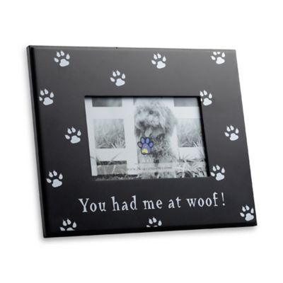 """""""You Had Me at Woof"""" 4-Inch x 6-Inch Picture Frame"""