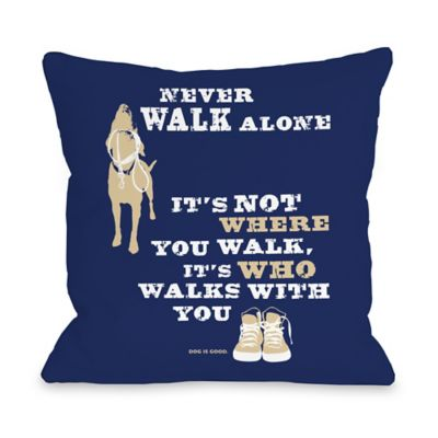 "Dog is Good® ""Never Walk Alone"" Blue Throw Pillow"