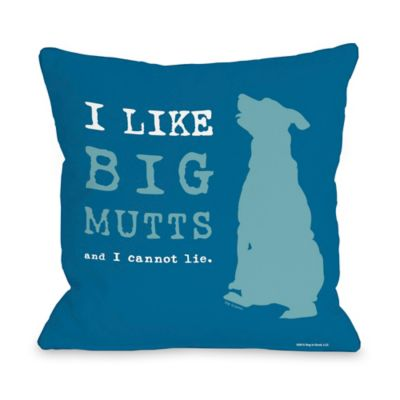"Dog is Good® ""I Like Big Mutts"" Blue Throw Pillow"