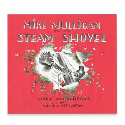 """""""Mike Mulligan and His Steam Shovel"""" Board Book by Virginia Lee Burton"""