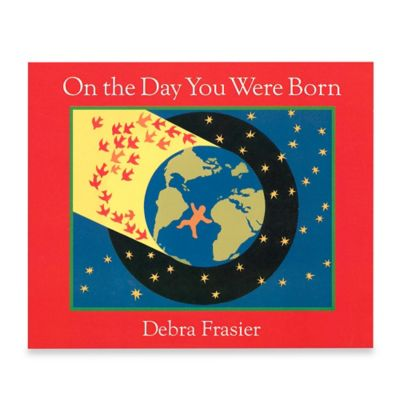 """On the Day You Were Born"" Board Book by Debra Frasier"