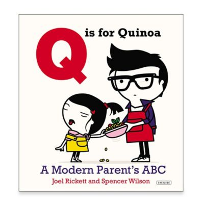 """""""Q is for Quinoa: A Modern Parent's ABC"""" by Joel Rickett"""