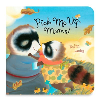 """""""Pick Me Up, Mama!"""" by Robin Luebs"""