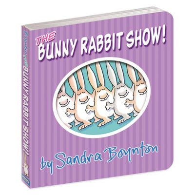 """The Bunny Rabbit Show"" by Sandra Boynton"