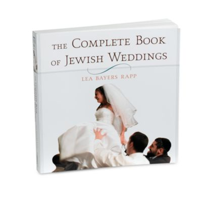 The Complete Book of Jewish Weddings by Lea Bayers Rapp