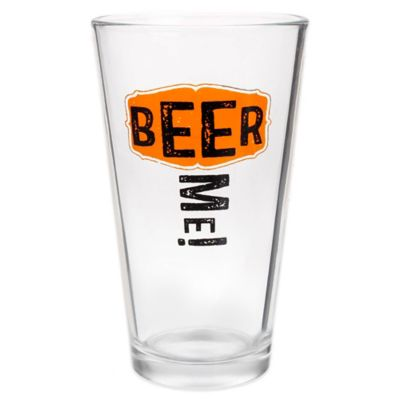 """Beer Me"" Pint Glass"