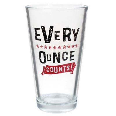 """Every Ounce Counts"" Pint Glass"