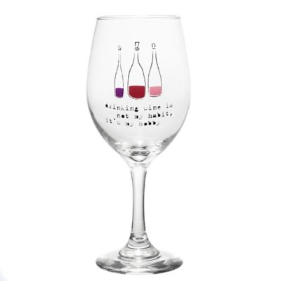 """Drinking Wine is My Hobby"" Wine Glass"