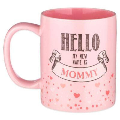 "Grasslands Road® 12 oz. ""Hello, My New Name Is Mommy"" Mug in Pink"