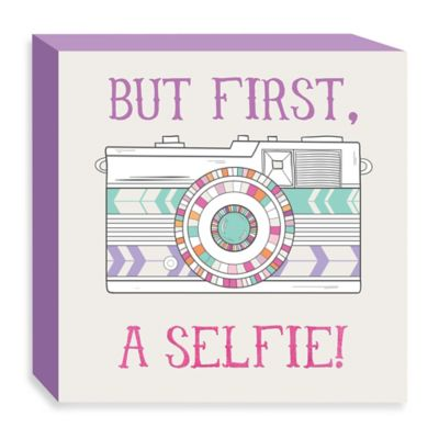 """But First A Selfie!"" Wall Décor"