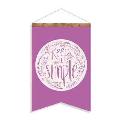 """Keep it Simple"" Canvas Wall Banner"