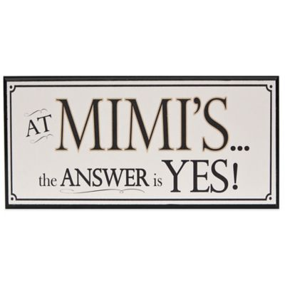 The Grandparent Gift Co Mimi's Answer is Yes Wall Plaque