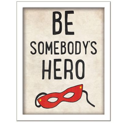"""Be Somebody's Hero"" Wall Décor"
