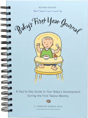 Baby's First Year Journal, Revised Edition by Dr. A. Christine Harris, Ph.D.