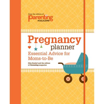 Pregnancy Planner: Essential Advice for Moms-to-be by Ziba Kashef