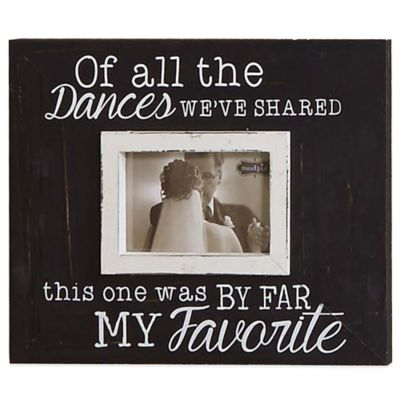 "Mud Pie® ""Of All the Dances"" 3.5-Inch x 5-Inch Picture Frame"
