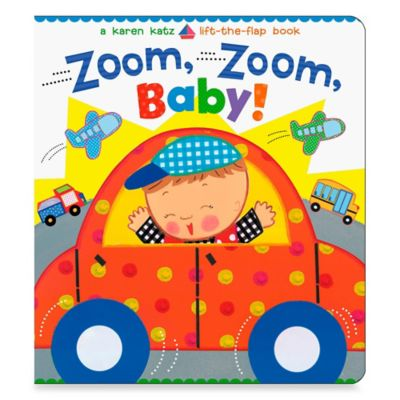 Zoom, Zoom, Baby! Lift-the-Flap Book by Karen Katz