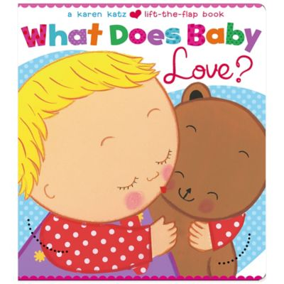 What Does Baby Love? Lift-the-Flap Book by Karen Katz