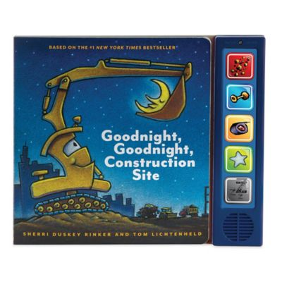 Goodnight, Goodnight, Construction Site Sound Book by Sherri Duskey Rinker and Tom Lichtenheld