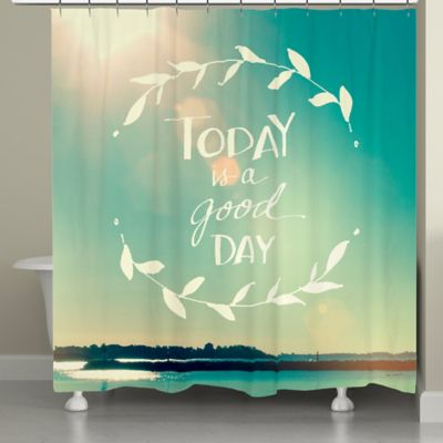 Laural Home® Today is a Good Day Shower Curtain