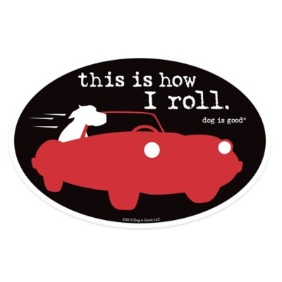 "Dog is Good® ""How I Roll"" Oval Magnet in Black"