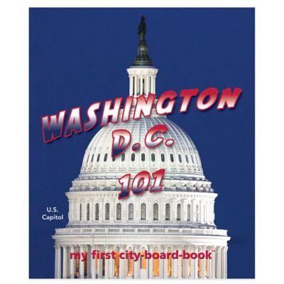 """Washington D.C. 101"""" Board Book"""