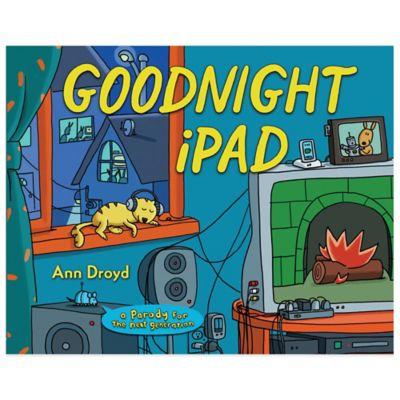 """""""Goodnight iPad"""" by Ann Droyd"""