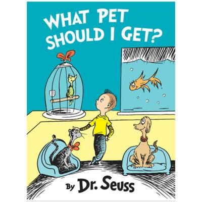 """What Pet Should I Get?"" by Dr. Seuss"