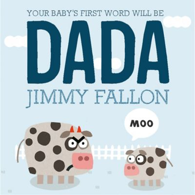 """Your Baby's First Word Will Be DADA"" Hardcover by Jimmy Fallon and Miguel Ordonez"