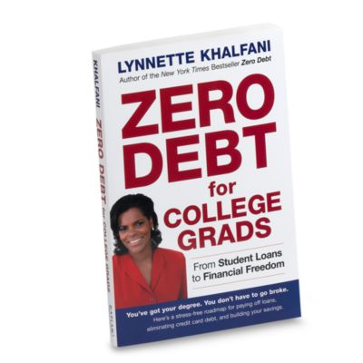 Zero Debt For College Grads By Lynnette Khalfani