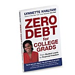 Zero Debt for College Grads by Lynnette Khalfani