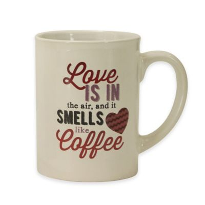 """""""Love Is In The Air and It Smells Like Coffee"""" Barrel Mug"""