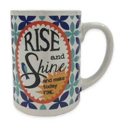 """Rise and Shine and Make Today Fine"" Barrel Mug"