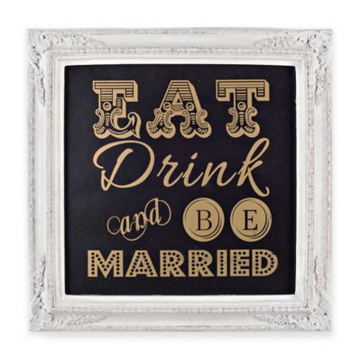 """Eat, Drink and Be Married"" Gold Framed Wall Plaque in Black"