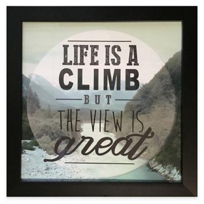 """Traveler Inspiration """"Life Is A Climb"""" Framed Wall Art"""