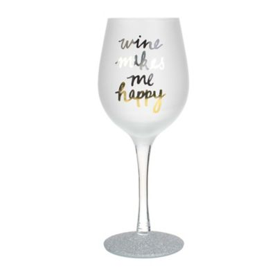 """Wine Makes Me Happy"" Wine Glass"