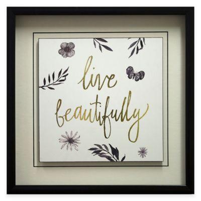 """Live Beautifully"" Framed Wall Art"
