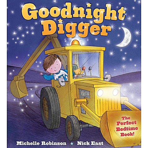 "Goodnight Digger"" Written by Michelle Robinson and Illustrated by ..."