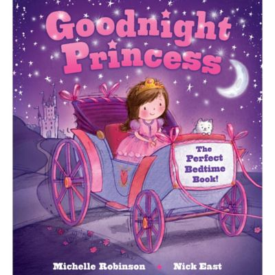 """""""Goodnight Princess"""" Written by Michelle Robinson and Illustrated by Nick East"""