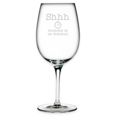 "Susquehanna Glass Etched ""Shhh Mommy is on a Timeout"" Wine Glass"