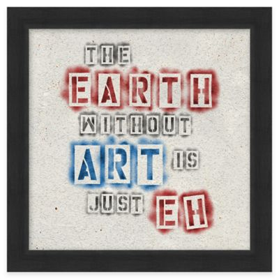 "Framed Giclée ""The Earth Without Art is Just EH"" Wall Art"